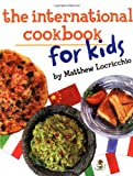 Locricchio, Matthew: The International Cookbook for Kids