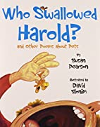 Who Swallowed Harold?: And Other Poems about…