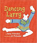 Dancing Larry by Daniel Manus Pinkwater
