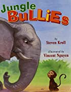Jungle Bullies by Steven Kroll