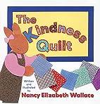 The Kindness Quilt by Nancy Elizabeth…