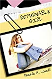 Lowell, Pamela: Returnable Girl