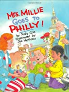 Mrs. Millie Goes to Philly! by Judy Cox