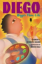 Diego: Bigger Than Life by Carmen T.…