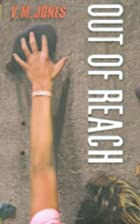 Out of Reach by V. M. Jones