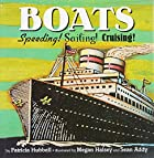 Boats: Speeding! Sailing! Cruising! (Things…