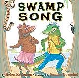 Helen Ketteman: Swamp Song