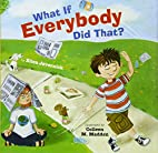 What If Everybody Did That? by Ellen…