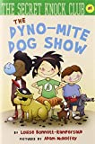 Bonnett-Rampersaud, Louise: The Dyno-Mite Dog Show (The Secret Knock Club series)