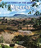 Nigeria (Cultures of the World, Third) by J.…