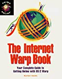 Ivens, Kathy: The Internet Warp Book: Your Complete Guide to Getting Online With Os/2 Warp (Prima Online)