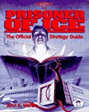 Waters, John: Prisoner of Ice: The Official Strategy Guide (Prima's Secrets of the Games)