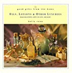 Good Gifts from the Home: Oils, Lotions &…
