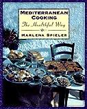 Spieler, Marlena: Mediterranean Cooking the Healthful Way