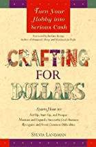 Crafting for Dollars: Turn Your Hobby into&hellip;