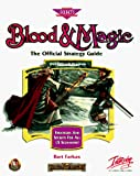 Farkas, Bart: Blood & Magic: The Official Strategy Guide (Secrets of the Games Series)