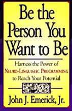 Be the Person You Want to Be: Harness the…