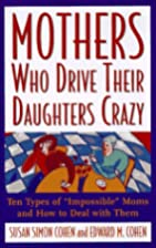 Mothers Who Drive Their Daughters Crazy :…