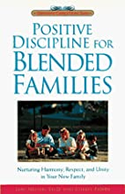 Positive Discipline for Blended Families:…