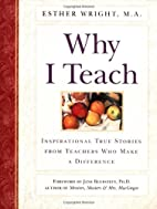 Why I Teach: Inspirational True Stories from…