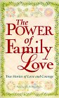 The Power of Family Love: True Stories of…