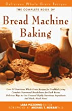 The New Complete Book of Bread Machine…