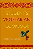 Raymond, Carole: Student&#39;s Vegetarian Cookbook: Quick, Easy, Cheap, and Tasty Vegetarian Recipes