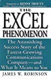Robinson, James W.: Excel Phenomenon: The Astonishing Success Story of the Fastest-Growing Communications Company -- and What It Means to You