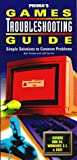 Govier, Jeff: The Games Troubleshooting Guide: Simple Solutions to Common Problems (Secrets of the Games)