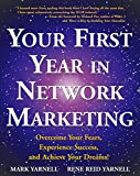 Yarnell, Mark: Your First Year in Network Marketing: Overcome Your Fears, Experience Success, and Achieve Your Dreams!