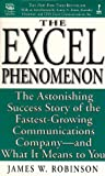 Robinson, James W.: The Excel Phenomenon (audiocassettes): The Astonishing Success Story of the Fastest-Growing Communications Company-- and What It Means to You