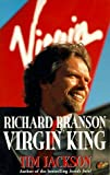 Jackson, Tim: Richard Branson, Virgin King : Inside Richard Branson's Business Empire