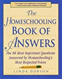 Dobson, Linda: The Homeschooling Book of Answers : The 88 Most Important Questions Answered by Homeschooling&#39;s Most Respected Voice