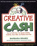 Brabec, Barbara: Creative Cash: How to Profit from Your Special Artistry, Creativity, Hand Skills, and Related Know-How