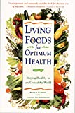 Digeronimo, Theresa Foy: Living Foods for Optimum Health: Staying Healthy in an Unhealthy World