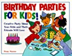 Birthday Parties for Kids! Creative Party…