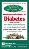 Head, Kathi: Complementary Treatments for Diabetes : Inside--up-to-Date Information on Diabetes and: Chromium*GLA*Lipoic Acid*Gymnema Ginseng*Aloe*Fenugreek*Bitter Melon*Acetyl-L-Carnitine*Niacinamide*Vanadium*