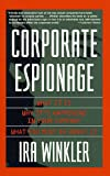 Winkler, Ira: Corporate Espionage: What It Is, Why It Is Happening in Your Company, What You Must Do About It