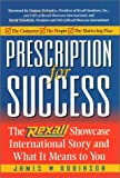 Robinson, James W.: Prescription for Success: The Rexall Showcase International Story and What It Means to You