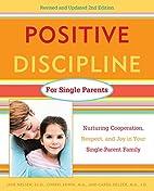 Positive Discipline for Single Parents :…