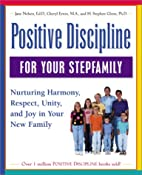 Positive Discipline for Your Stepfamily:…