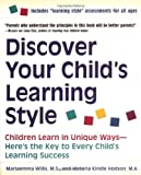 Willis, Mariaemma: Discover Your Child's Learning Style: Children Learn in Unique Ways--Here's the Key to Every Child's Learning Success
