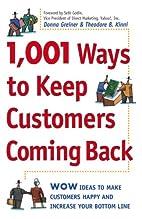 1,001 Ways to Keep Customers Coming Back:…