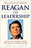 Strock, James M.: Reagan on Leadership: Executive Lessons from the Great Communicator