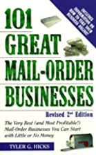 101 Great Mail-Order Businesses, Revised 2nd…