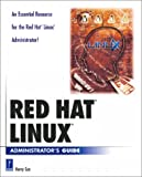 Keitell, Bruce: Red Hat LINUX Administrator's Guide (With CD-ROM) (Prima Development)