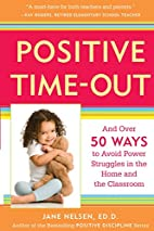 Positive Time-Out: And Over 50 Ways to Avoid…