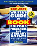 Herman, Jeff: Writer's Guide to Book Editors, Publishers and Literary Agents 2001-2002: Who They Are! What They Want! and How to Win Them over
