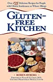 Ryberg, Roben: Gluten-Free Kitchen: Over 135 Delicious Recipes for People With Gluten Intolerance or Wheat Allergy