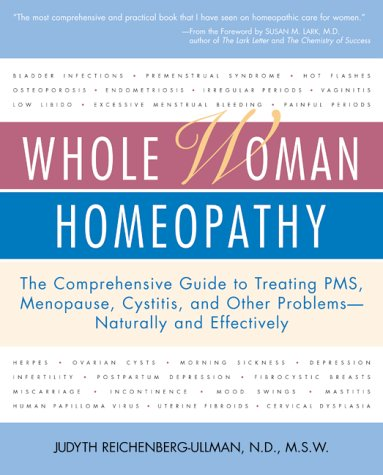whole-woman-homeopathy-the-comprehensive-guide-to-treating-pms-menopause-cystitis-and-other-problems-naturally-and-effectively